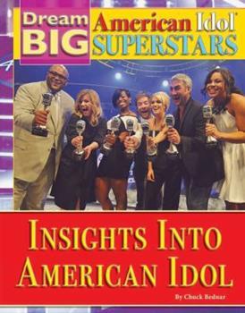 Insights Into American Idol - Book  of the Dream Big: American Idol Superstars