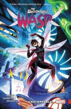The Unstoppable Wasp, Vol. 1: Unstoppable!