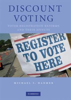 Hardcover Discount Voting: Voter Registration Reforms and Their Effects Book