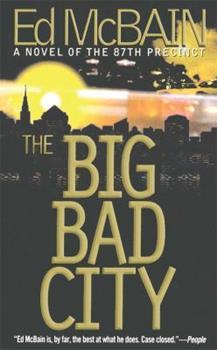 The Big Bad City - Book #49 of the 87th Precinct