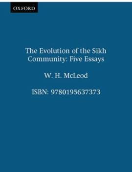 Paperback The Evolution of the Sikh Community: Five Essays Book