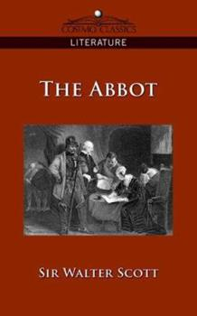 The Abbot - Book #7 of the Waverley Novels