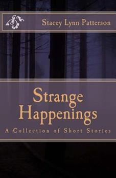 Paperback Strange Happenings: Collection of Short Stories Book