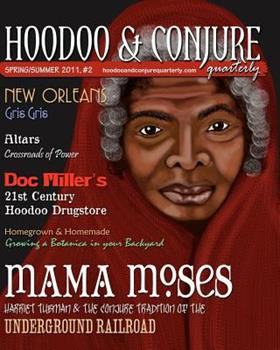 Hoodoo and Conjure Quarterly: A Journal of New Orleans Voodoo, Hoodoo, Southern Folk Magic and Folklore (Volume 1, Issue 2) 1466223634 Book Cover