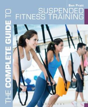 Paperback The Complete Guide to Suspended Fitness Training (Complete Guides) Book