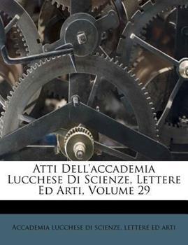 Paperback Atti Dell'accademia Lucchese Di Scienze, Lettere Ed Arti Book