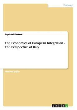 Paperback The Economics of European Integration - the Perspective of Italy Book