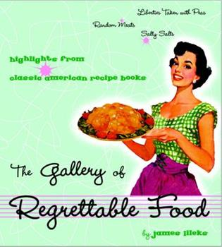 Hardcover The Gallery of Regrettable Food Book