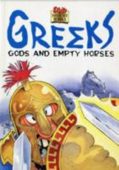 Greeks, Gods and Empty Horses (Sticky History Books) 1855975823 Book Cover