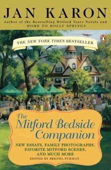 The Mitford Bedside Companion: A Treasury of Favorite Mitford Moments, Author Reflections on the Bestselling Series, and More. Much More.