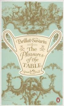 The Pleasures of the Table - Book #1 of the Penguin Great Food