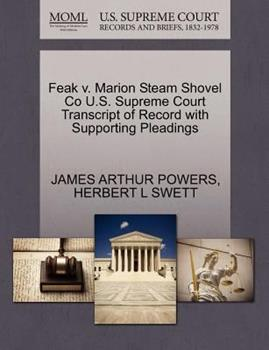 Paperback Feak V. Marion Steam Shovel Co U. S. Supreme Court Transcript of Record with Supporting Pleadings Book