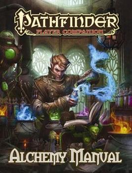 Pathfinder Player Companion: Alchemy Manual - Book  of the Pathfinder Player Companion