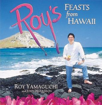 Roy's Feasts from Hawaii 1580088481 Book Cover