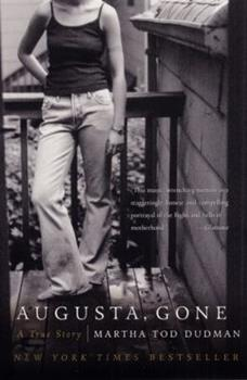 Augusta, Gone: A True Story 0060014156 Book Cover