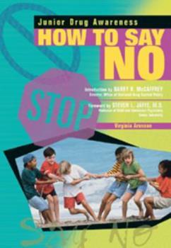 How to Say No (Junior Drug Awareness) 0791052028 Book Cover