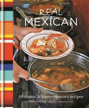 Real Mexican: 65 Classic & Contemporary Recipes 1845338014 Book Cover