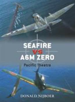 Seafire vs. A6M Zero: Pacific Theatre - Book #16 of the Duel