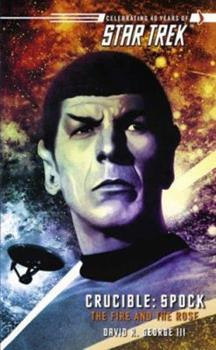 Crucible: Spock--The Fire and the Rose (Star Trek) - Book #2 of the Star Trek – The Original Series