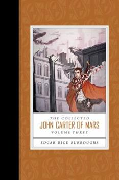 The Collected John Carter of Mars - Book  of the Barsoom