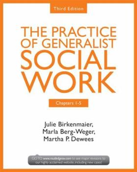 Chapters 1-5: The Practice of Generalist Social Work, Third Edition 0415731763 Book Cover