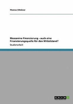 Paperback MEZZANINE FINANZIERUNG - AUCH EINE FINANZIERUNGSQUELLE F?R DEN MITTELSTAND? [German] Book