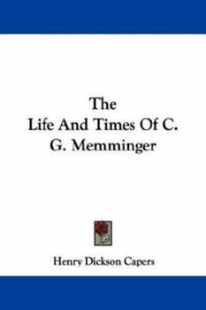 Paperback The Life And Times Of C. G. Memminger Book