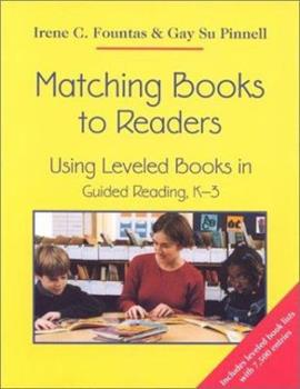Paperback Matching Books to Readers: Using Leveled Books in Guided Reading, K-3 Book
