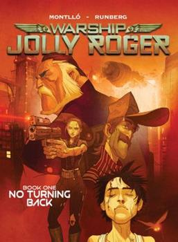 Warship Jolly Roger Book 1: No Turning Back - Book #1 of the Warship Jolly Roger