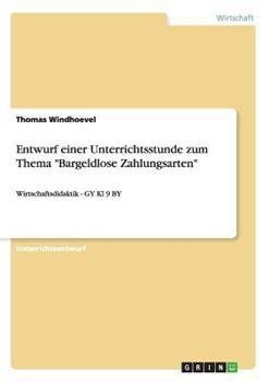 Paperback Entwurf Einer Unterrichtsstunde Zum Thema Bargeldlose Zahlungsarten [German] Book