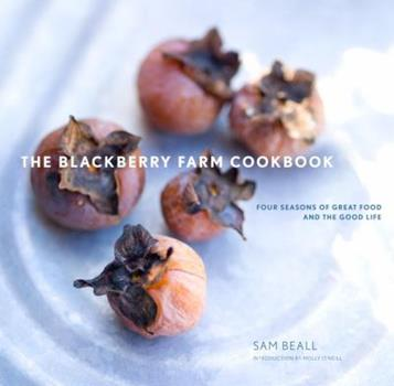 The Blackberry Farm Cookbook: Four Seasons of Great Food and the Good Life 0307407713 Book Cover