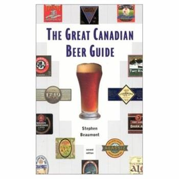 The Great Canadian Beer Guide 1552782034 Book Cover