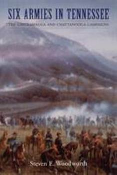 Six Armies in Tennessee: The Chickamauga and Chattanooga Campaigns 0803298137 Book Cover