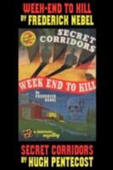 Mystery Double: Week-End To Kill and Secret Corridors 1434464113 Book Cover