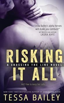 Risking it All - Book #1 of the Crossing the Line