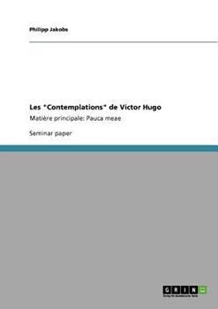 "Paperback Les ""Contemplations"" de Victor Hugo: Mati?re principale: Pauca meae Book"