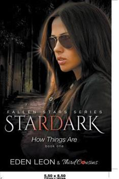 Paperback Stardark - How Things Are (Book 1) Fallen Stars Series Book