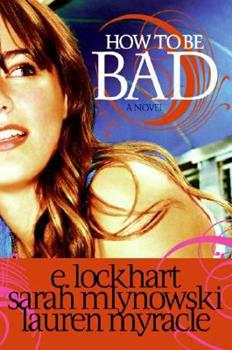 How to Be Bad 006128422X Book Cover