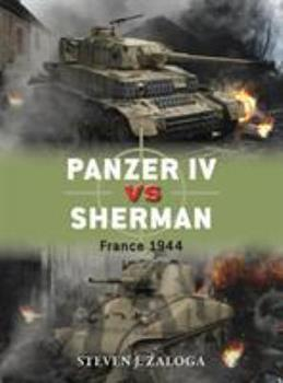 Panzer IV vs Sherman: France 1944 - Book #70 of the Duel