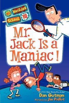 Mr. Jack Is a Maniac! - Book #10 of the My Weirder School