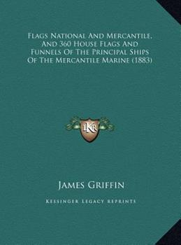 Hardcover Flags National and Mercantile, and 360 House Flags and Funnels of the Principal Ships of the Mercantile Marine Book