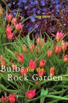 Bulbs for the Rock Garden 088192346X Book Cover