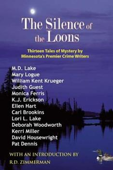 Silence of the Loons: Thirteen Tales of Mystery by Minnesota's Premier Crime Writers 1932472363 Book Cover