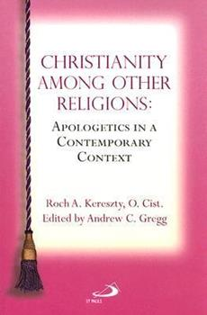 Paperback Christianity Among Other Religions: Apologetics in a Contemporary Context Book