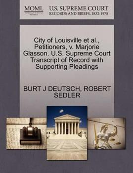 Paperback City of Louisville et Al. , Petitioners, V. Marjorie Glasson. U. S. Supreme Court Transcript of Record with Supporting Pleadings Book