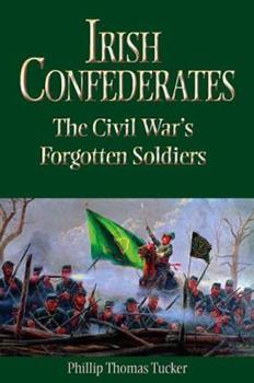 Paperback Irish Confederates: The Civil War's Forgotten Soldiers Book