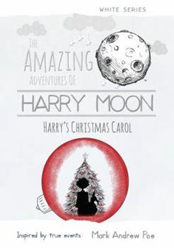 Harry's Christmas Carol - Book  of the Amazing Adventures of Harry Moon