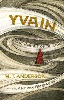 Yvain: The Knight of the Lion 0763659398 Book Cover