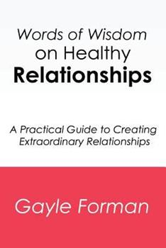 Paperback Words of Wisdom on Healthy Relationships : A Practical Guide to Creating Extraordinary Relationships Book