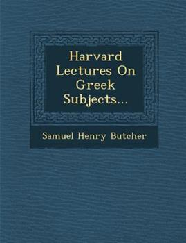 Harvard Lectures on Greek Subjects... 1249953596 Book Cover